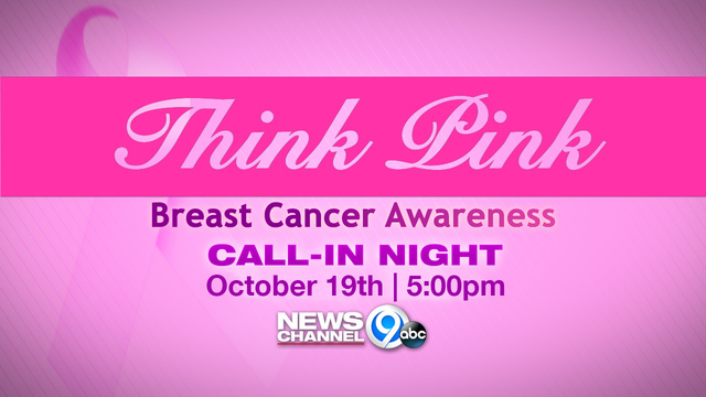 Doctors will be answering your questions during our 'Think Pink' call-in on NewsChannel 9