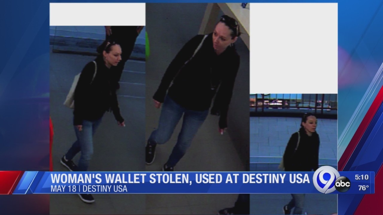 Women's wallet stolen, used at Destiny USA: On the Lookout